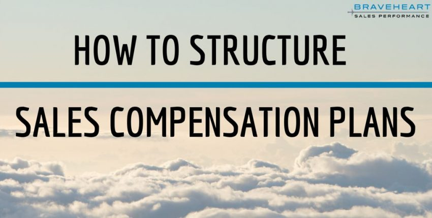 How to Structure Your Sales Compensation Plans