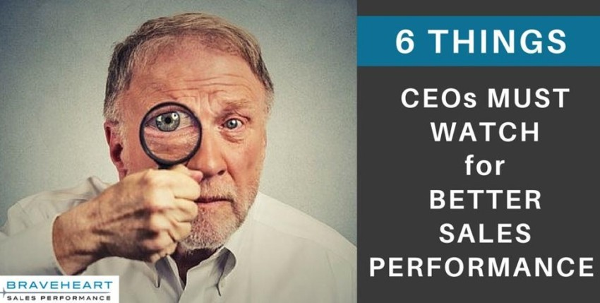 6 Things CEOs Need to Watch If They Want Better Sales Performance