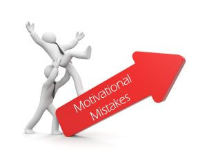 Motivational Mistakes